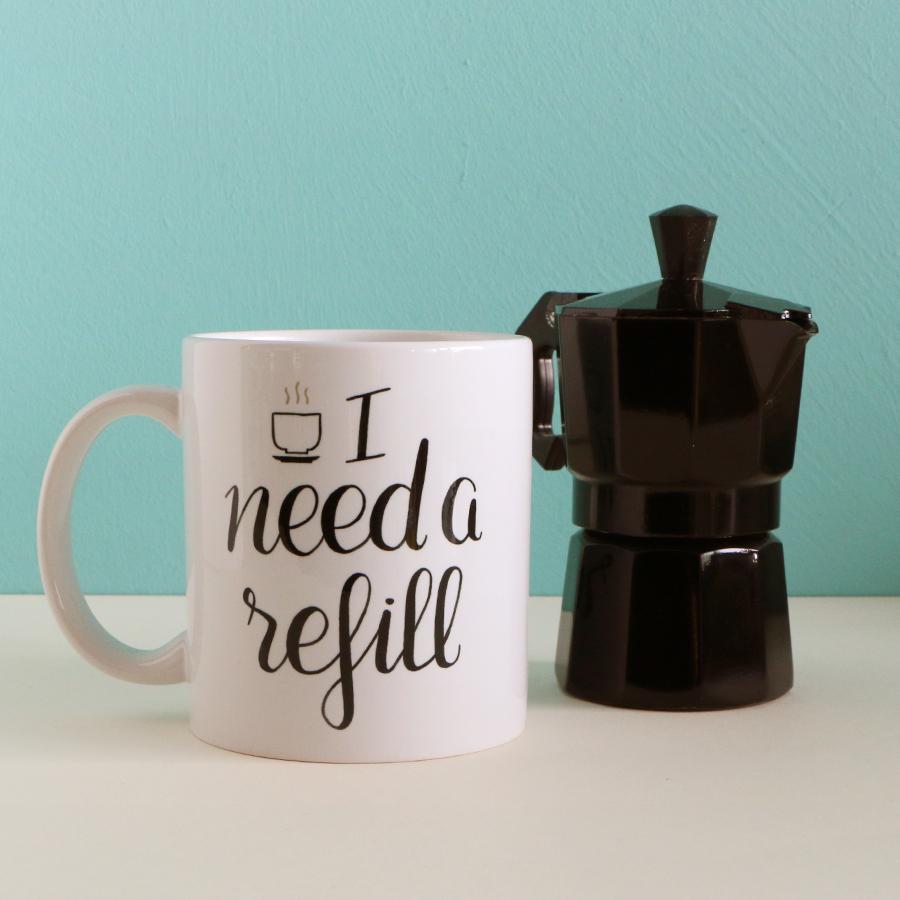 mug_I_need_a_refill_001